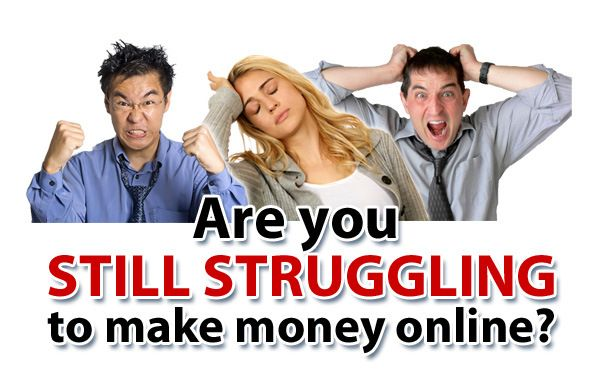 Stuggling to make money online